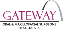 GATEWAY - ORAL & MAXILLOFACIAL SURGEONS OF ST. LOUIS PC